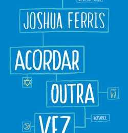 Resenha: Acordar Outra Vez- Joshua Ferris