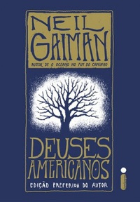 Resenha: Deuses Americanos- Neil Gaiman 1