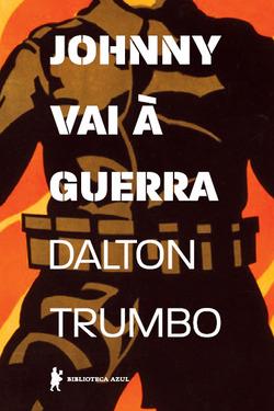 Resenha: Johnny Vai à Guerra- Dalton Trumbo 1