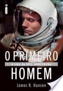 O primeiro homem: A vida de Neil Armstrong Book Cover