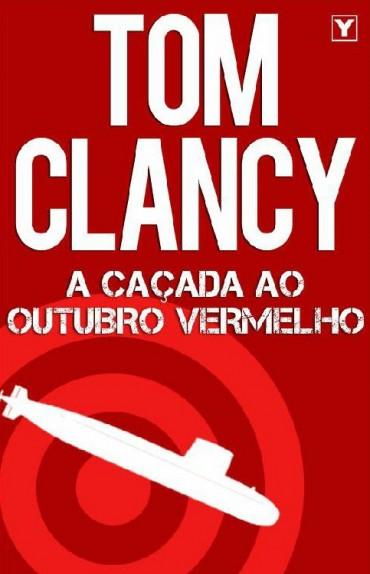 Resenha: A Caçada ao Outubro Vermelho - Tom Clancy 1