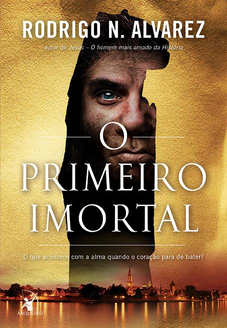 Resenha | O Primeiro Imortal - Rodrigo N. Alvarez 1