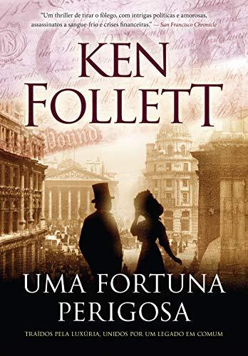 Resenha | Uma Fortuna Perigosa - Ken Follett 1