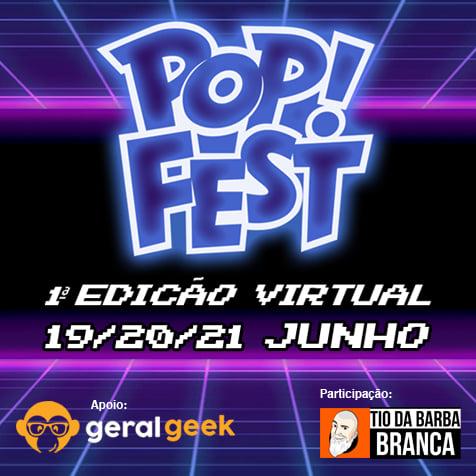 Pop! Fest realiza sua primeira edição virtual neste fim de semana 1